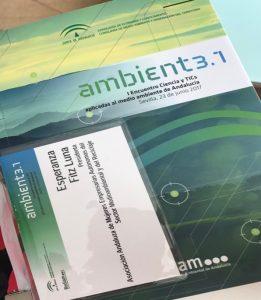 I Encuentro Ciencia y Tics aplicadas al medio ambiente de Andalucía. Preparando el futuro hacia las nuevas e-infraestructuras tecnológicas para el medio ambiente.
